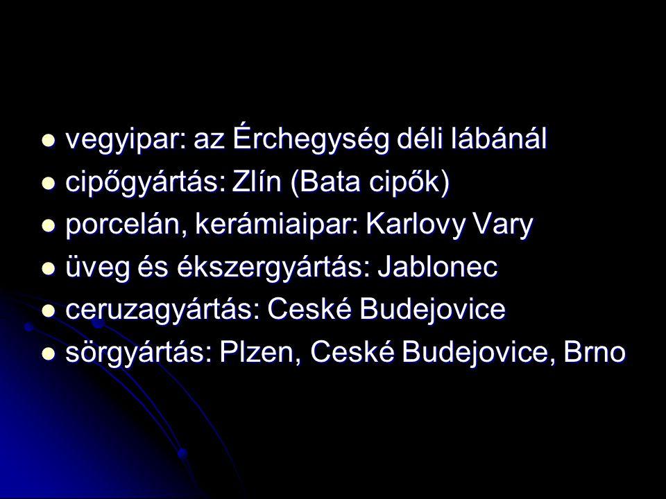  vegyipar: az Érchegység déli lábánál  cipőgyártás: Zlín (Bata cipők)  porcelán, kerámiaipar: Karlovy Vary  üveg és ékszergyártás: Jablonec  ceru