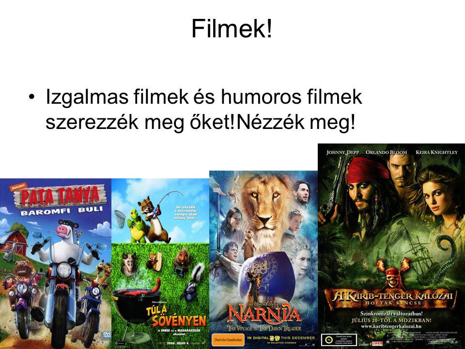 Filmek! •Izgalmas filmek és humoros filmek szerezzék meg őket!Nézzék meg!