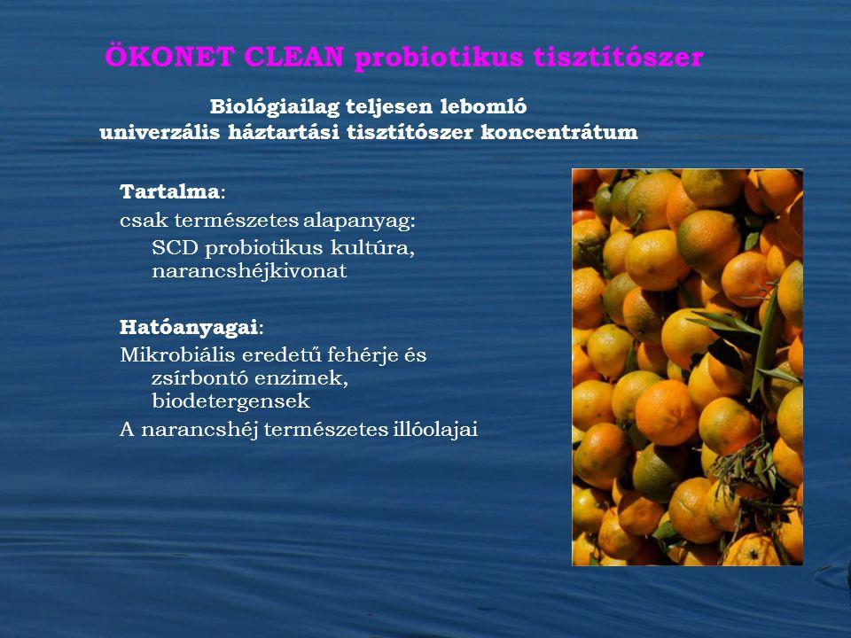 ÖKONET CLEAN probiotikus tisztítószer Tartalma : csak természetes alapanyag: SCD probiotikus kultúra, narancshéjkivonat Hatóanyagai : Mikrobiális ered