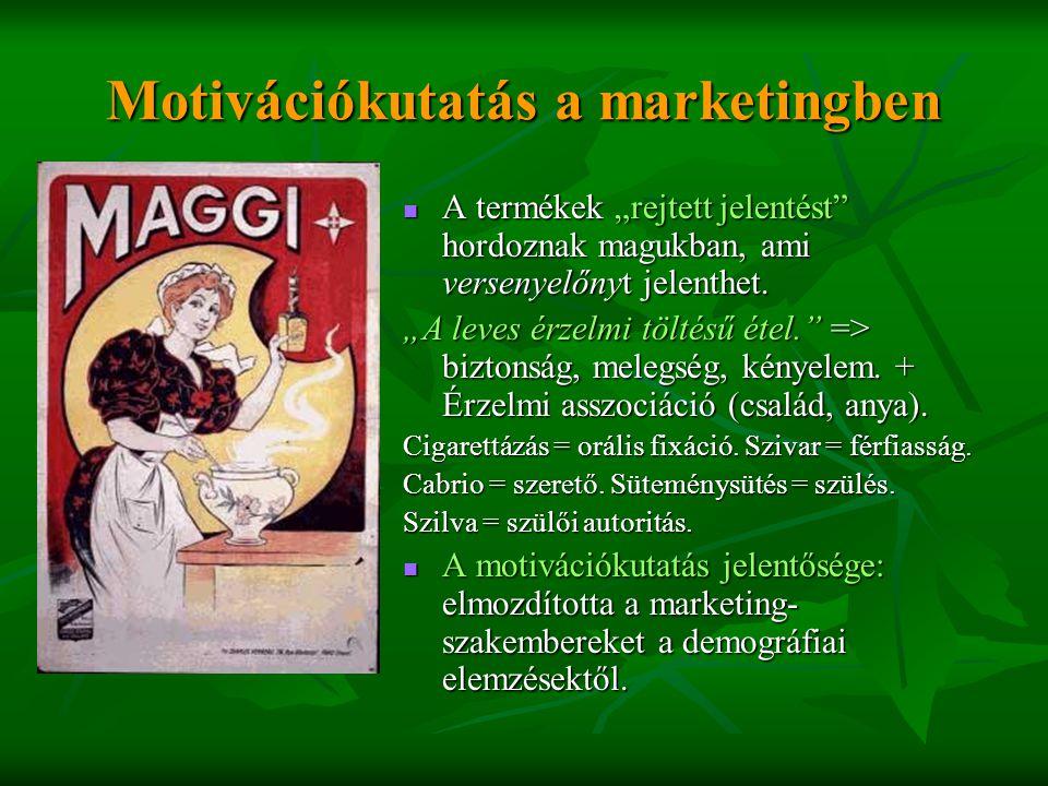 """Motivációkutatás a marketingben  A termékek """"rejtett jelentést"""" hordoznak magukban, ami versenyelőnyt jelenthet. """"A leves érzelmi töltésű étel."""" => b"""