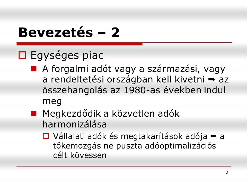 24 A fiskális határok lebontása – 1992 után  1991: A 6.