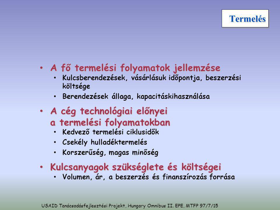 USAID Tanácsadásfejlesztési Projekt, Hungary Omnibus II. EPE, MTFP 97/7/15 TermelésTermelés • A fő termelési folyamatok jellemzése • Kulcsberendezések