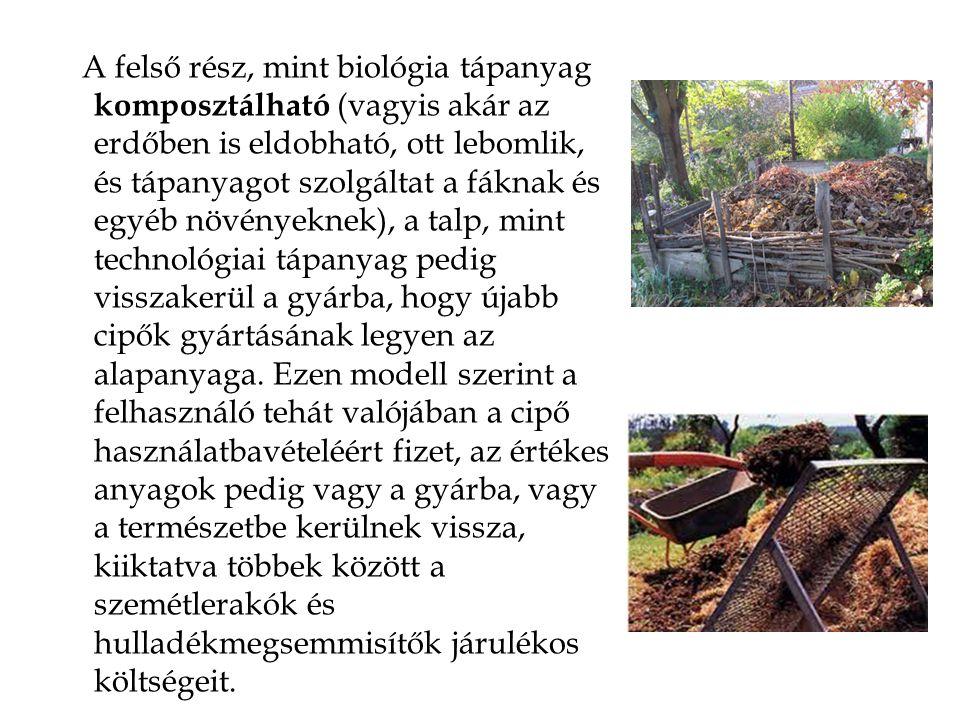 A felső rész, mint biológia tápanyag komposztálható (vagyis akár az erdőben is eldobható, ott lebomlik, és tápanyagot szolgáltat a fáknak és egyéb növényeknek), a talp, mint technológiai tápanyag pedig visszakerül a gyárba, hogy újabb cipők gyártásának legyen az alapanyaga.