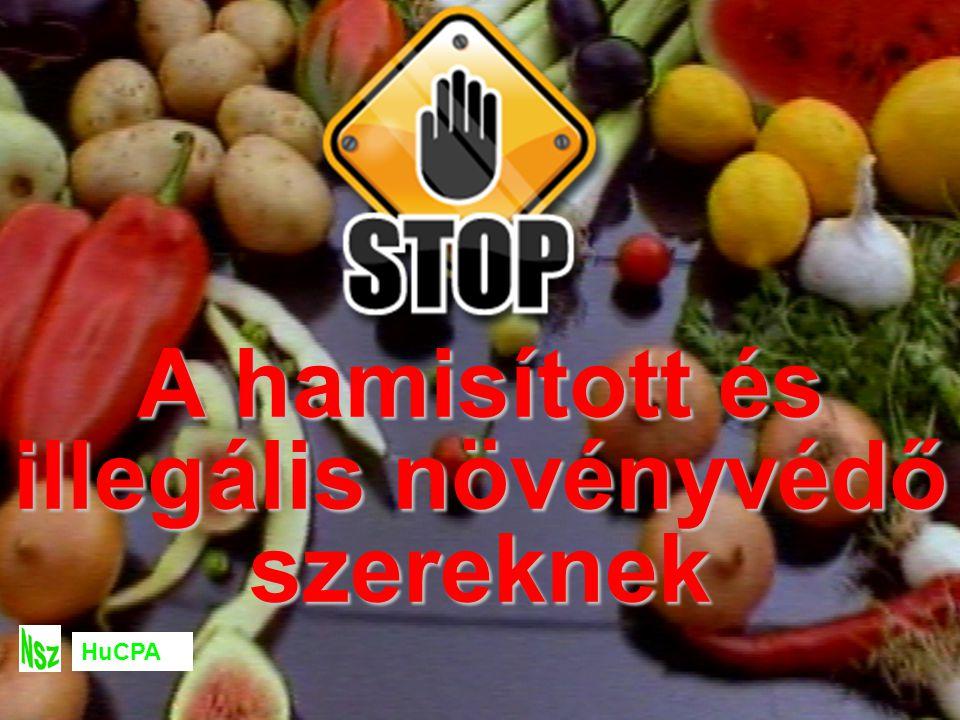 Állítsuk meg a hamisítványok és az illegális növényvédő szerek forgalmazását és használatát.