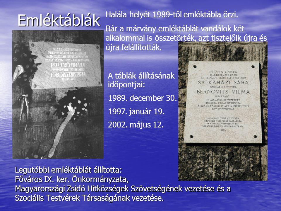 Emléktáblák Legutóbbi emléktáblát állította: Főváros IX. ker. Önkormányzata, Magyarországi Zsidó Hitközségek Szövetségének vezetése és a Szociális Tes