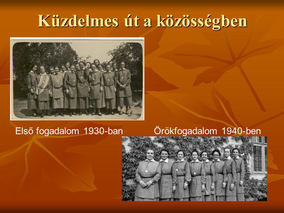 Küzdelmes út a közösségben Első fogadalom 1930-banÖrökfogadalom 1940-ben