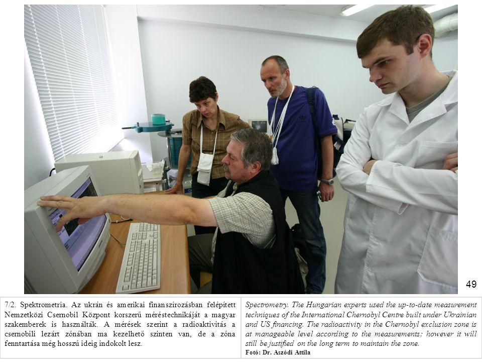 49 7/2. Spektrometria. Az ukrán és amerikai finanszírozásban felépített Nemzetközi Csernobil Központ korszerű méréstechnikáját a magyar szakemberek is