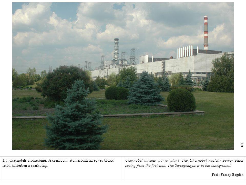 6 1/5. Csernobili atomerőmű. A csernobili atomerőmű az egyes blokk felől, háttérben a szarkofág. Chernobyl nuclear power plant. The Chernobyl nuclear