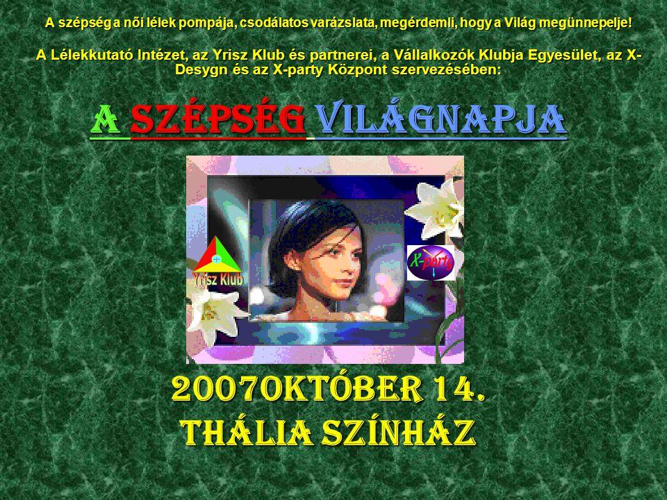 A Szépség Világnapja 2007Október 14.