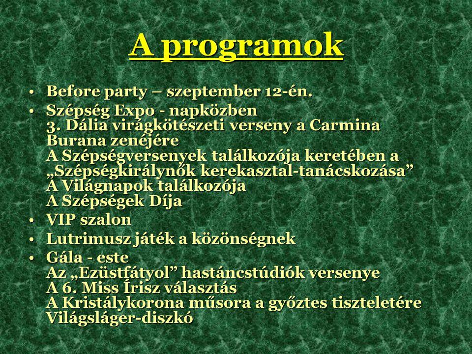 A programok •Before party – szeptember 12-én.•Szépség Expo - napközben 3.