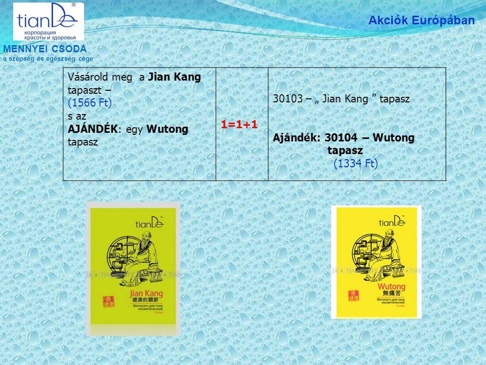 """MENNYEI CSODA a szépség és egészség cége Akciók Európában Vásárold meg a Jian Kang tapaszt – (1566 Ft) s az AJÁNDÉK: egy Wutong tapasz 1=1+1 30103 – """" Jian Kang tapasz Ajándék: 30104 – Wutong tapasz (1334 Ft)"""