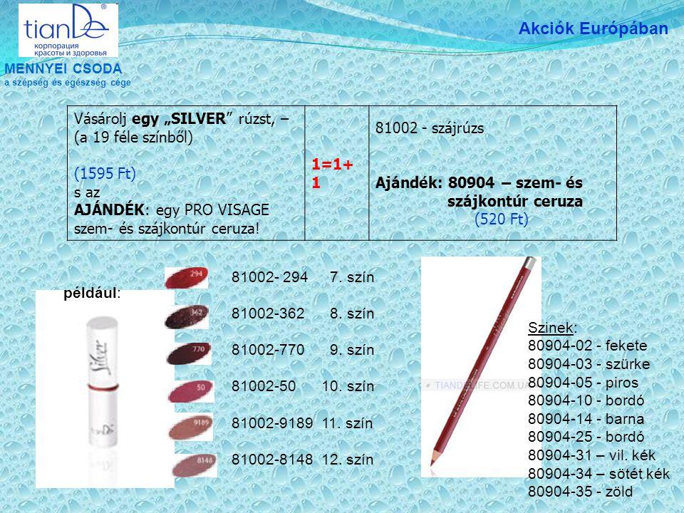 """MENNYEI CSODA a szépség és egészség cége Akciók Európában Vásárolj egy """"SILVER rúzst, – (a 19 féle színből) (1595 Ft) s az AJÁNDÉK: egy PRO VISAGE szem- és szájkontúr ceruza."""