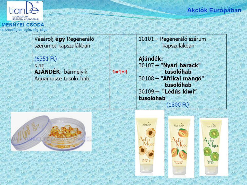MENNYEI CSODA a szépség és egészség cége Akciók Európában Vásárolj egy Regeneráló szérumot kapszulákban (6351 Ft) s az AJÁNDÉK: bármelyik Aquamusse tu