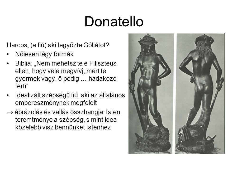"""Donatello Harcos, (a fiú) aki legyőzte Góliátot? •Nőiesen lágy formák •Biblia: """"Nem mehetsz te e Filiszteus ellen, hogy vele megvívj, mert te gyermek"""