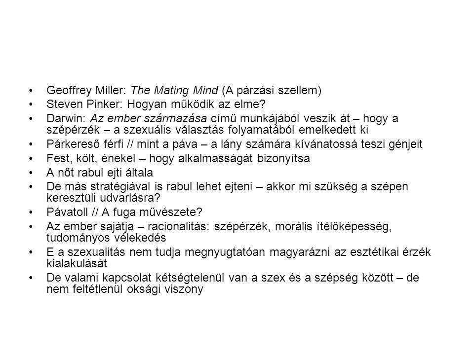 •Geoffrey Miller: The Mating Mind (A párzási szellem) •Steven Pinker: Hogyan működik az elme.