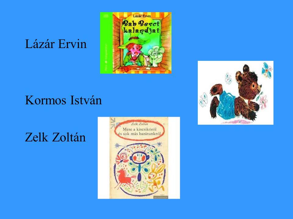 Lázár Ervin Kormos István Zelk Zoltán