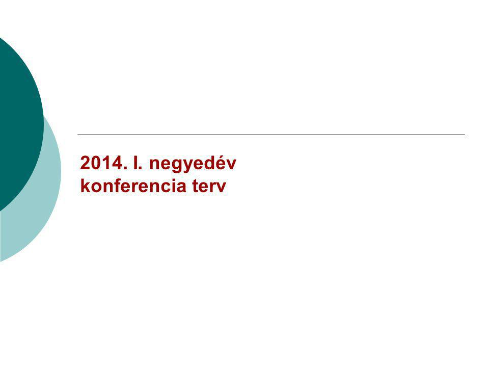 2014. I. negyedév konferencia terv