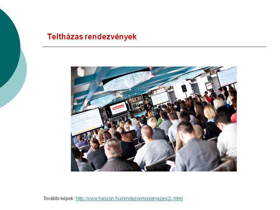 További képek: http://www.haszon.hu/rendezvenyszervezes/2-.htmlhttp://www.haszon.hu/rendezvenyszervezes/2-.html Teltházas rendezvények