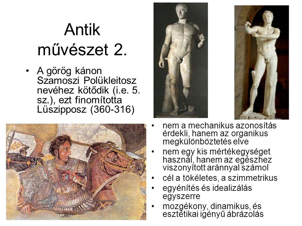 Antik művészet 2. •A görög kánon Szamoszi Polükleitosz nevéhez kötődik (i.e. 5. sz.), ezt finomította Lüszipposz (360-316) •nem a mechanikus azonosítá