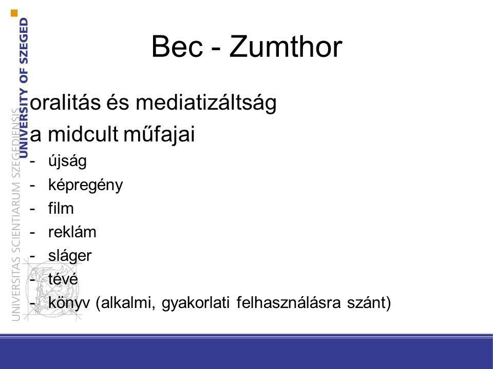 Bec - Zumthor oralitás és mediatizáltság a midcult műfajai -újság -képregény -film -reklám -sláger -tévé -könyv (alkalmi, gyakorlati felhasználásra sz