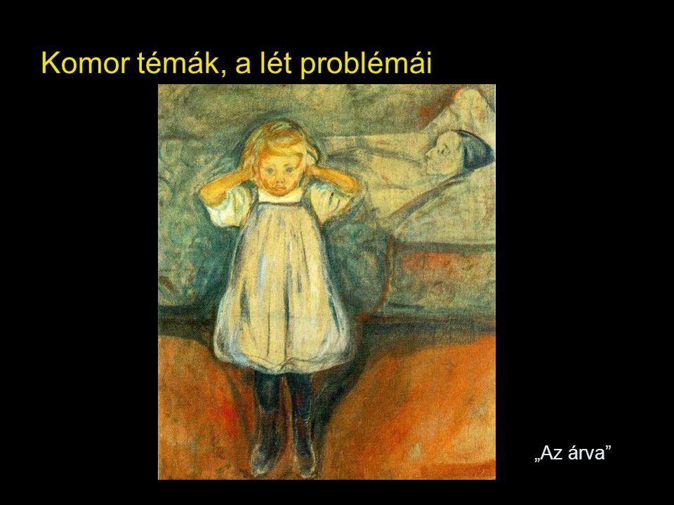 """Komor témák, a lét problémái """"Az árva"""