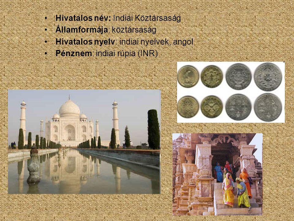 •Hivatalos név: Indiai Köztársaság •Államformája: köztársaság •Hivatalos nyelv: indiai nyelvek, angol •Pénznem: indiai rúpia (INR)
