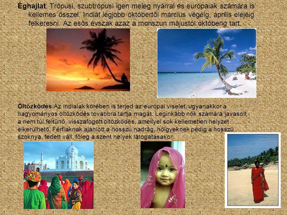 •Turizmus: legtöbben úgy tartják, hogy India sokkal inkább kontinens, mintsem egyetlen ország.