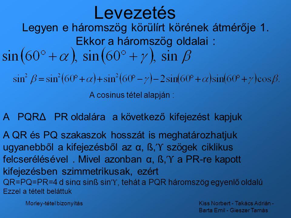 Kiss Norbert - Takács Adrián - Barta Emil - Gieszer Tamás Morley-tétel bizonyítás Szépség,- vagy alkalmazás ?.