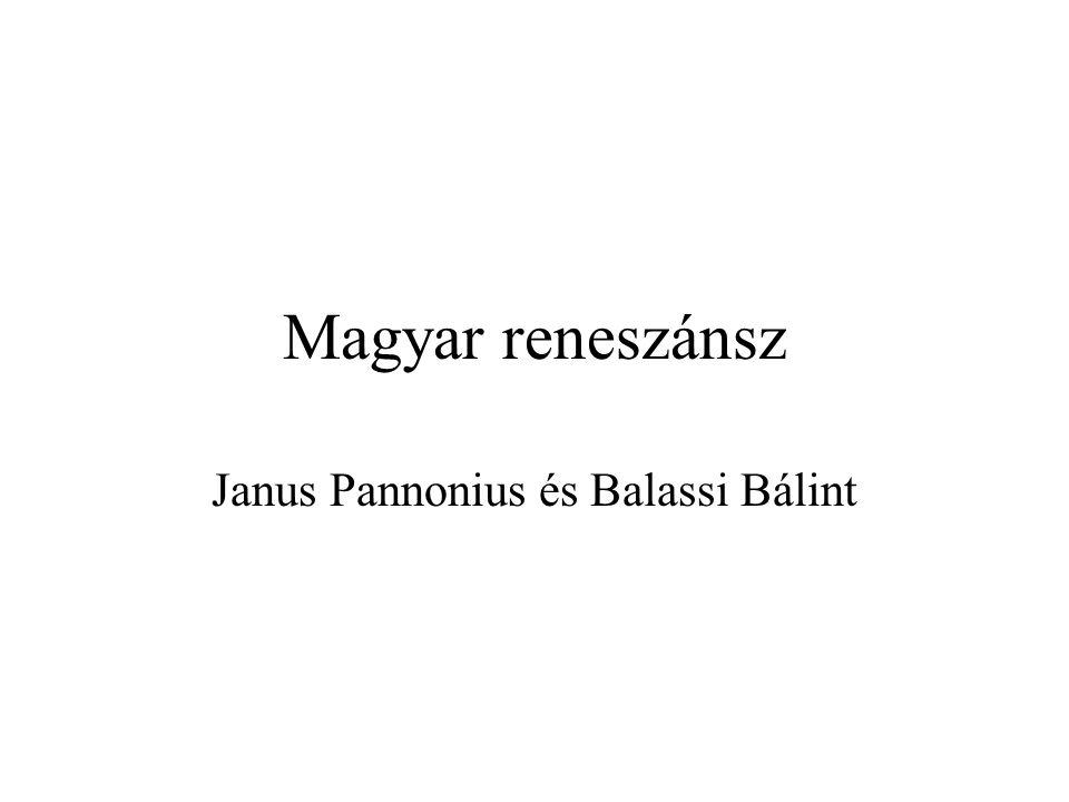 Magyar reneszánsz Janus Pannonius és Balassi Bálint