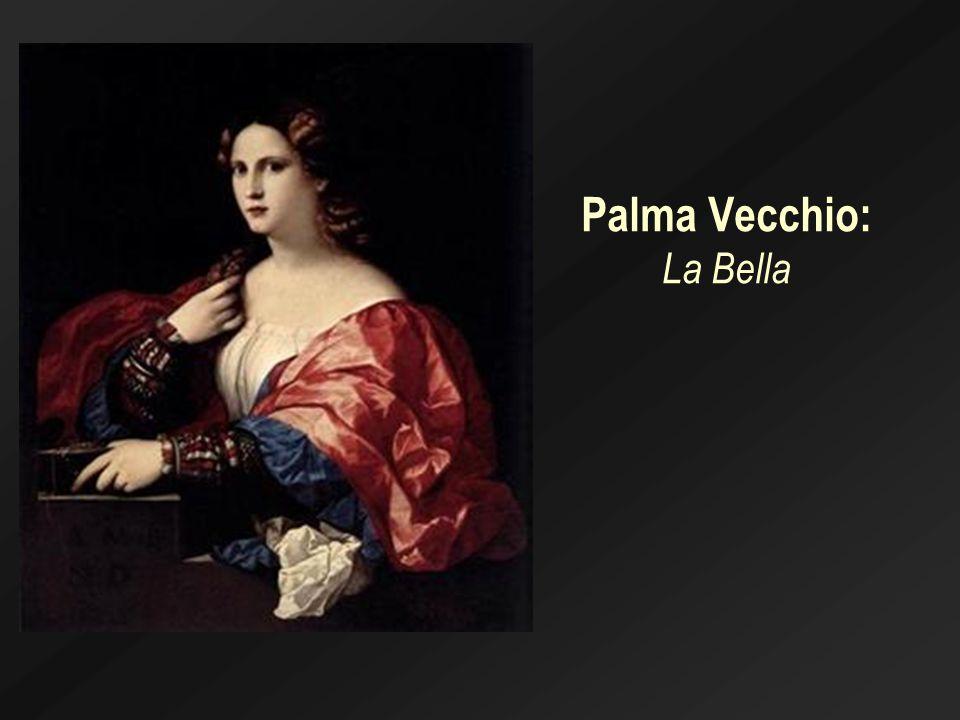Palma Vecchio: La Bella