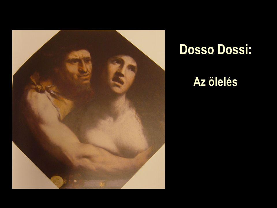 Dosso Dossi: Az ölelés