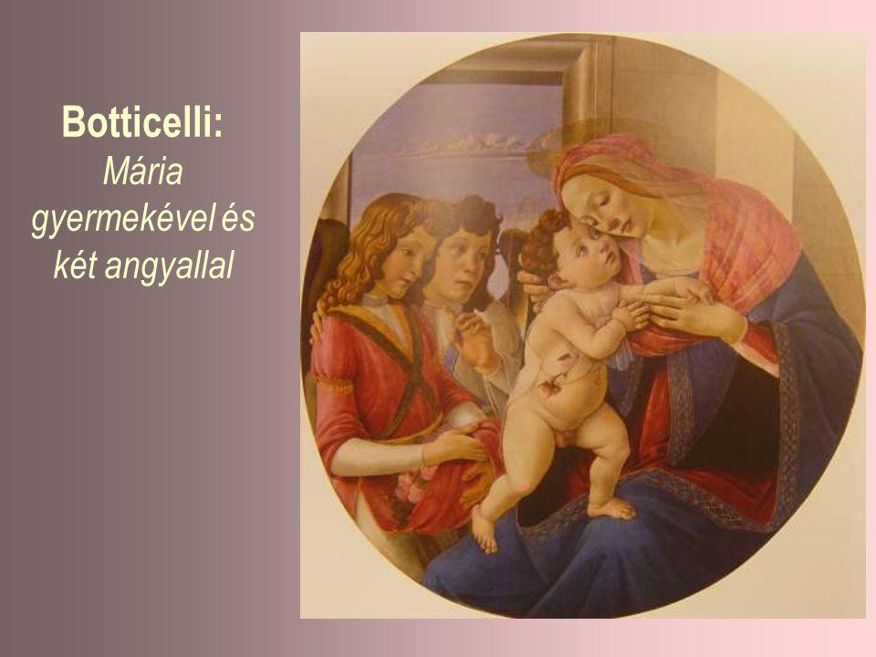 Botticelli: Mária gyermekével és két angyallal