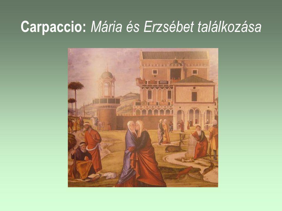 Carpaccio: Mária és Erzsébet találkozása