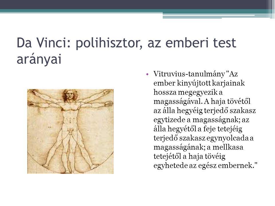 Da Vinci: polihisztor, az emberi test arányai •Vitruvius-tanulmány