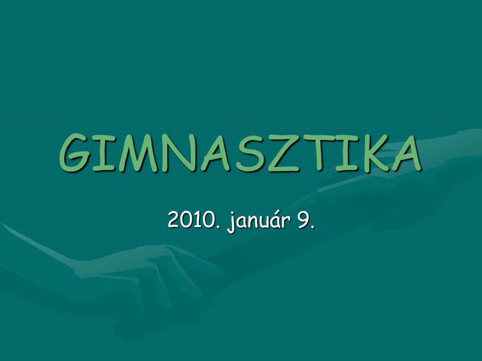 GIMNASZTIKA 2010. január 9.
