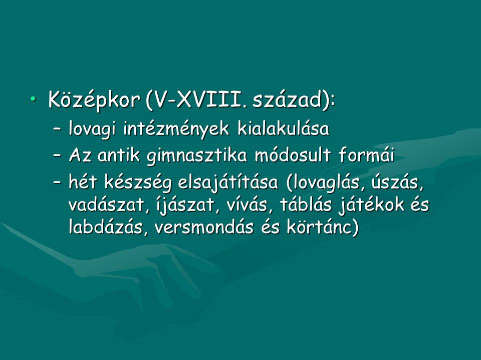 •Középkor (V-XVIII.
