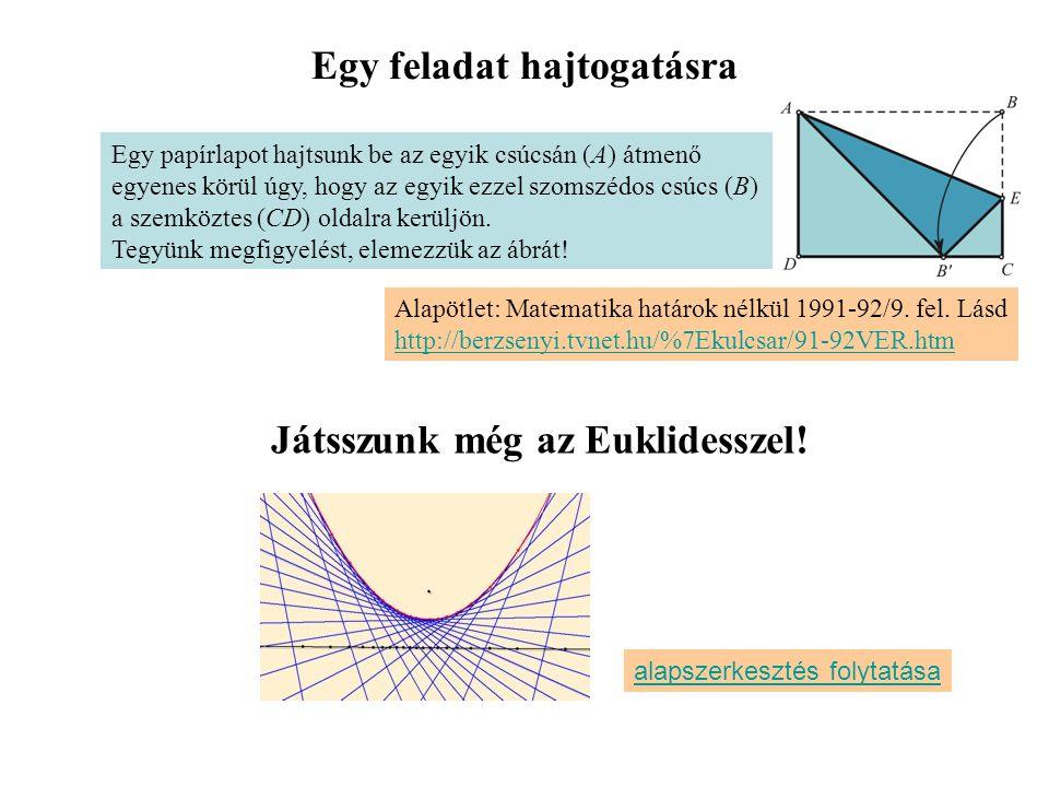 Egy papírlapot hajtsunk be az egyik csúcsán (A) átmenő egyenes körül úgy, hogy az egyik ezzel szomszédos csúcs (B) a szemköztes (CD) oldalra kerüljön.
