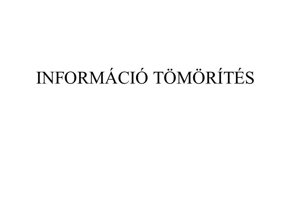 INFORMÁCIÓ TÖMÖRÍTÉS