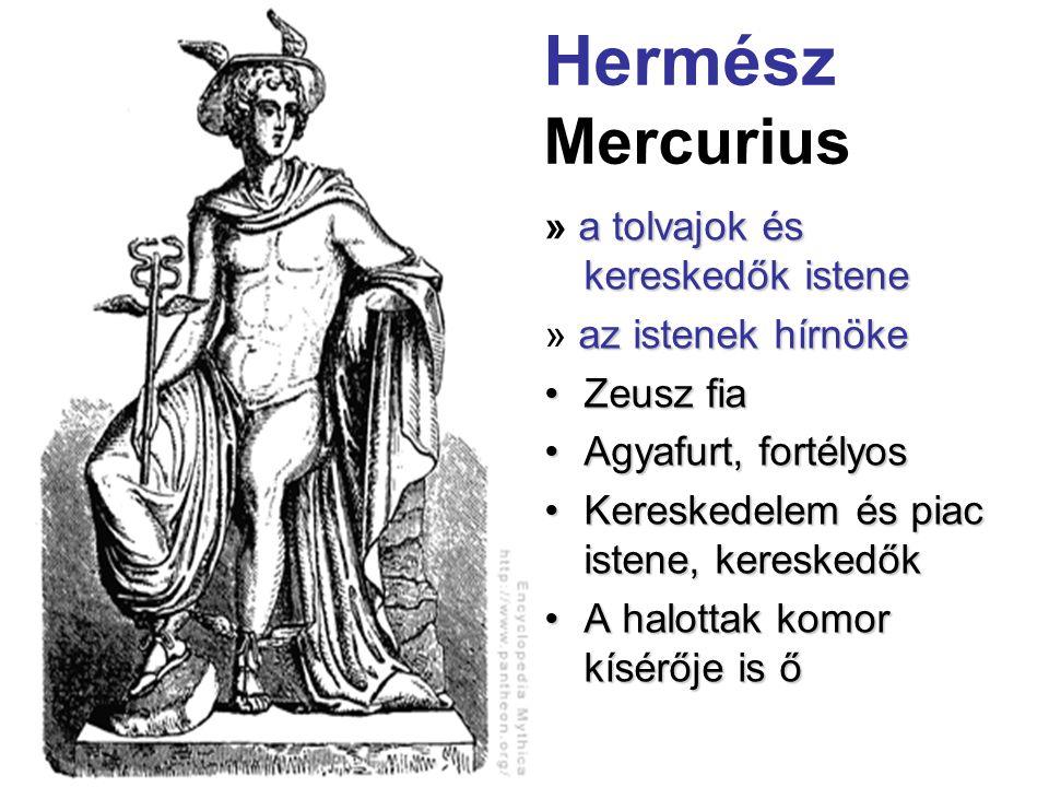 Hermész Mercurius a tolvajok és kereskedők istene » a tolvajok és kereskedők istene az istenek hírnöke » az istenek hírnöke •Zeusz fia •Agyafurt, fort