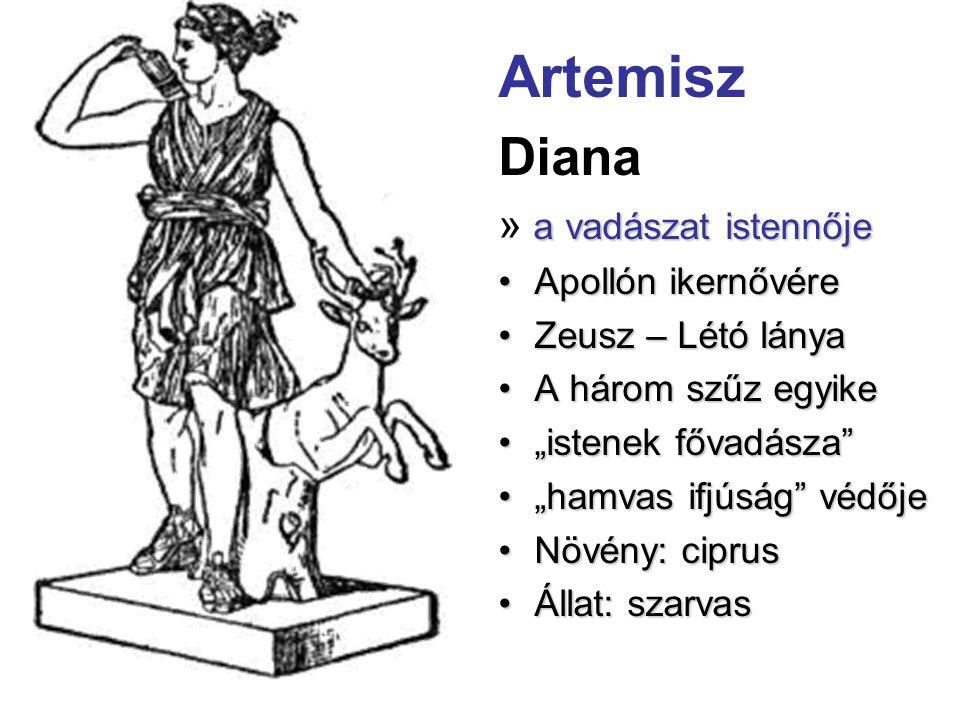 """Artemisz Diana a vadászat istennője » a vadászat istennője •Apollón ikernővére •Zeusz – Létó lánya •A három szűz egyike •""""istenek fővadásza"""" •""""hamvas"""