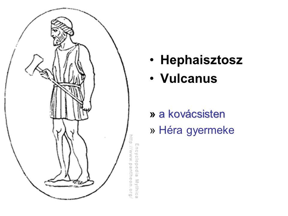 •Hephaisztosz •Vulcanus a kovácsisten » a kovácsisten » Héra gyermeke