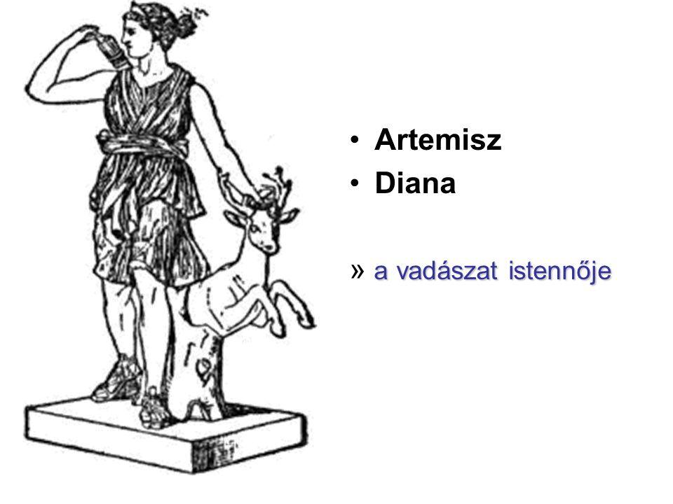 •Artemisz •Diana a vadászat istennője » a vadászat istennője