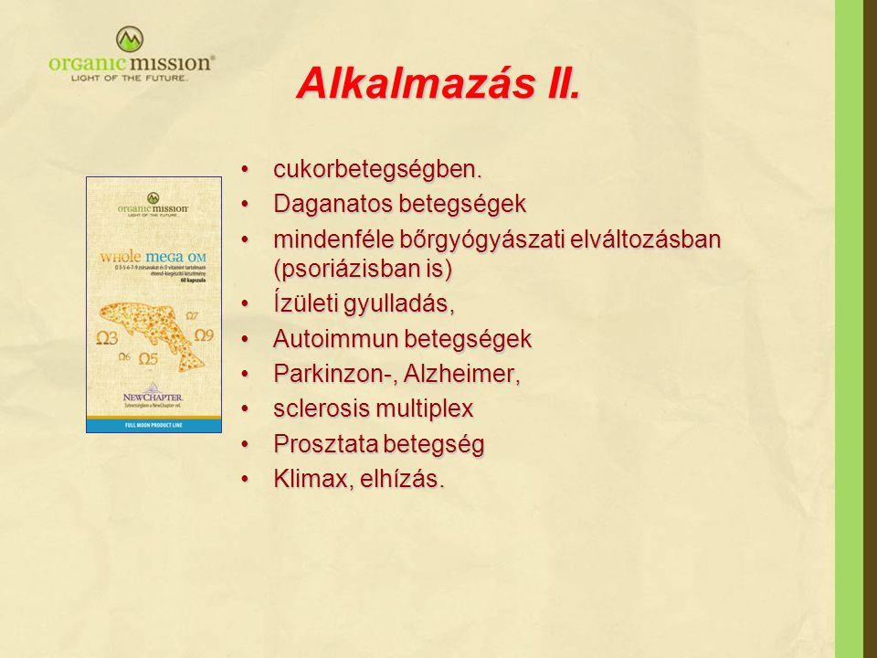 Alkalmazás II. •cukorbetegségben. •Daganatos betegségek •mindenféle bőrgyógyászati elváltozásban (psoriázisban is) •Ízületi gyulladás, •Autoimmun bete