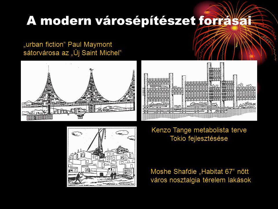 """A modern városépítészet forrásai Kenzo Tange metabolista terve Tokio fejlesztésése """"urban fiction"""" Paul Maymont sátorvárosa az """"Új Saint Michel"""" Moshe"""