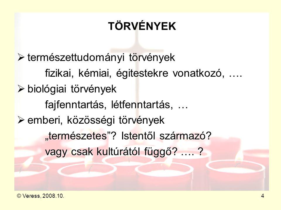 © Veress, 2008.10.15 A SZERETET HIMNUSZA (Pál 1.