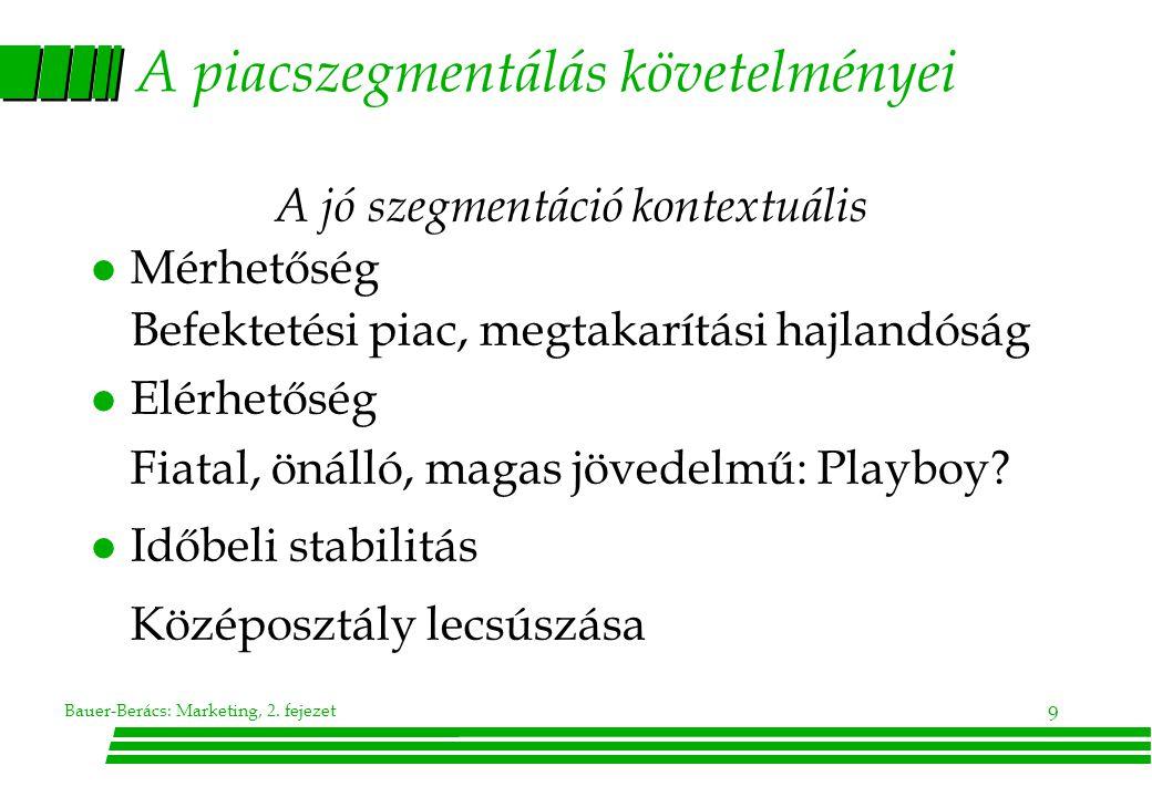 Bauer-Berács: Marketing, 2.fejezet 20 Szelektív tanulás l A kiemelt szerepű (pl.