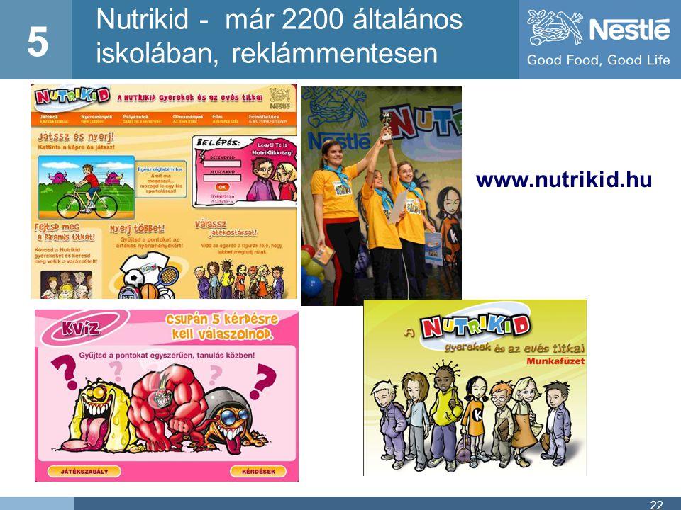 22 Nutrikid - már 2200 általános iskolában, reklámmentesen 5 www.nutrikid.hu