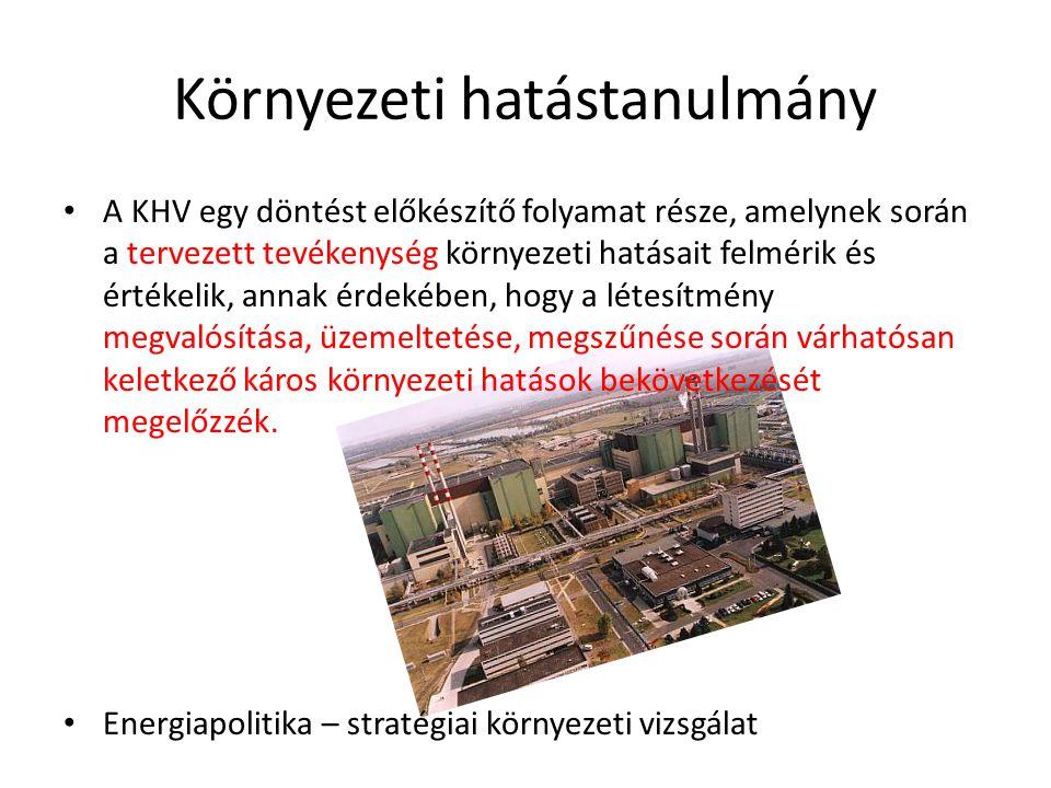 Környezeti hatástanulmány • A KHV egy döntést előkészítő folyamat része, amelynek során a tervezett tevékenység környezeti hatásait felmérik és értéke