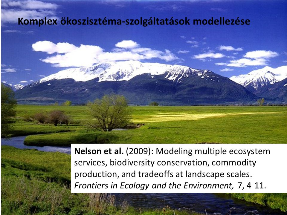 Nelson et al. (2009): Modeling multiple ecosystem services, biodiversity conservation, commodity production, and tradeoffs at landscape scales. Fronti