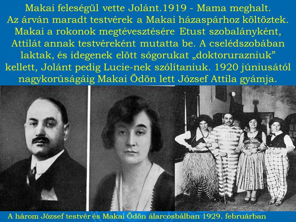 Makai feleségül vette Jolánt.1919 - Mama meghalt.